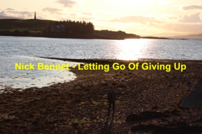 Nieuwe Single Nic Bennett : Letting Go Of Giving Up !