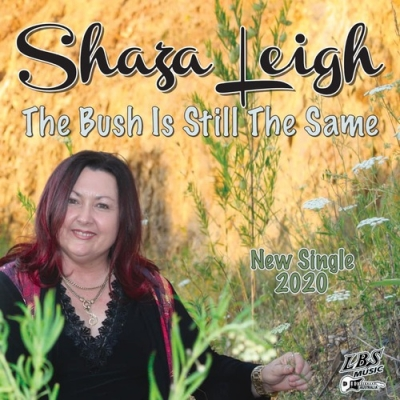 Nieuwe Single Shaza Leigh : The Bush Is Still The Same !